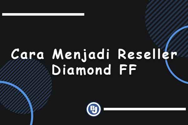cara menjadi reseller diamond ff